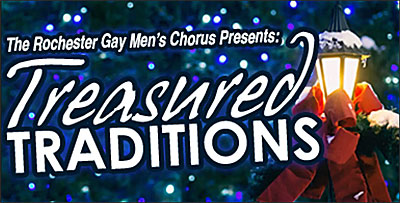 Rochester Gay Men's Chorus presents Treasured Traditions